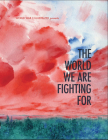 The World We Are Fighting for Cover Image