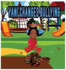 Yani Changes Bullying Cover Image