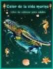 Color de la Vida Marina: Hermosos arrecifes de coral e impresionantes paisajes y vida oceánica, libro para colorear de vida marina, peces tropi Cover Image