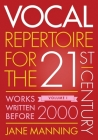 Vocal Repertoire for the Twenty-First Century, Volume 1: Works Written Before 2000 Cover Image