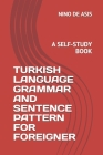 Turkish Language Grammar and Sentence Pattern for Foreigner: A Self-Study Book Cover Image