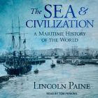 The Sea and Civilization: A Maritime History of the World Cover Image