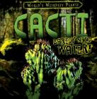 Cacti Barely Need Water! (World's Weirdest Plants) Cover Image