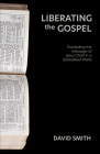 Liberating the Gospel: Translating the Message of Jesus Christ in a Globalised World Cover Image