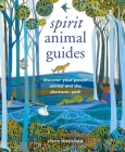 Spirit Animal Guides: Discover your power animal and the shamanic path Cover Image