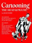 Cartooning the Head and Figure Cover Image