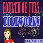Fourth of July Fireworks: A Fourth of July Picture Book for Children about a Fourth of July Fireworks Display Cover Image