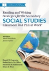 Reading and Writing Strategies for the Secondary Social Studies Classroom in a Plc at Work(r) Cover Image