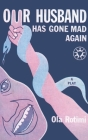 Our Husband Has Gone Mad Again Cover Image