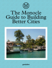 The Monocle Guide to Building Better Cities Cover Image