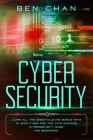 Cyber Security: Learn All the Essentials and Basic Ways to Avoid Cyber Risk for Your Business (Cybersecurity Guide for Beginners) Cover Image