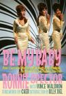 Be My Baby: How I Survived Mascara, Miniskirts, and Madness, or My Life as a Fabulous Ronette [Deluxe Hardcover Edition with B&w a Cover Image