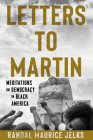 Letters to Martin: Meditations on Democracy in Black America Cover Image
