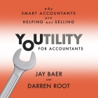 Youtility for Accountants: Why Smart Accountants Are Helping, Not Selling Cover Image