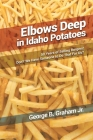 Elbows Deep in Idaho Potatoes: 50 Years of Selling Burgers! Don't We Have Someone to Do That for Us? Cover Image
