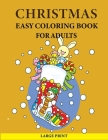 Christmas Easy Coloring Book For Adults: Large Print Easy Coloring Book for Adults to relieve stress and celebrate christmas Cover Image