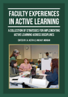 Faculty Experiences in Active Learning: A Collection of Strategies for Implementing Active Learning Across Disciplines Cover Image