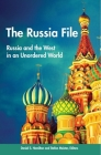 The Russia File: Russia and the West in an Unordered World Cover Image