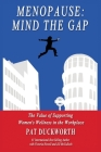 Menopause: Mind the Gap: The value of supporting women's wellness in the workplace Cover Image