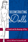Deconstructing Dolls: Girlhoods and the Meanings of Play Cover Image