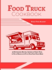 Food Truck Cookbook: 50 Outstanding Recipes, Inspired by Street Food, to Try at Home or to Put in Your Food Truck Menu Cover Image