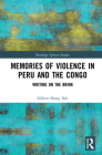 Memories of Violence in Peru and the Congo: Writing on the Brink (Routledge African Studies) Cover Image