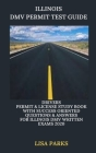 Illinois DMV Permit Test Guide: Drivers Permit & License Study Book With Success Oriented Questions & Answers for Illinois DMV written Exams 2020 Cover Image