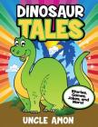 Dinosaur Tales: Stories, Games, Jokes, and More! Cover Image