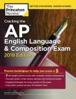Cracking the AP English Language & Composition Exam, 2019 Edition: Practice Tests & Proven Techniques to Help You Score a 5 (College Test Preparation) Cover Image