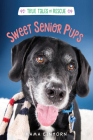 Sweet Senior Pups (True Tales of Rescue) Cover Image