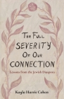 The Full Severity of Our Connection: Lessons from the Jewish Diaspora Cover Image