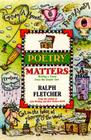 Poetry Matters: Writing a Poem from the Inside Out Cover Image
