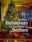 Finding Bethlehem in the Midst of Bedlam: An Advent Study for Children Cover Image