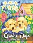 Country Dogs Coloring Book: For Adult Featuring Relaxing Nature Scenes, Lovely Dogs, and Beautiful Country Life Cover Image