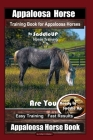 Appaloosa Horse Training Book for Appaloosa Horses By SaddleUP Appaloosa Horse Training, Are You Ready to Saddle Up? Easy Training * Fast Results, App Cover Image