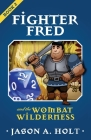 Fighter Fred and the Wombat Wilderness Cover Image