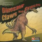 Dinosaur Claws and Crests (Prehistoric Creatures) Cover Image