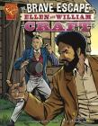 The Brave Escape of Ellen and William Craft (Graphic History) Cover Image