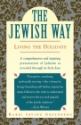 The Jewish Way: Living the Holidays Cover Image
