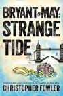 Bryant & May: Strange Tide: A Peculiar Crimes Unit Mystery Cover Image