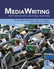 MediaWriting: Print, Broadcast, and Public Relations Cover Image