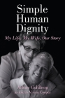Simple Human Dignity: My Life, My Wife, Our Story Cover Image