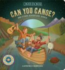 Can You Canoe? and Other Adventure Songs Cover Image