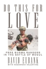 Do This for Love: Free Burma Rangers in the Battle of Mosul Cover Image