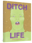 DITCH LIFE (The Fantagraphics Underground Series) Cover Image