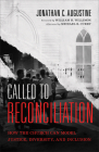 Called to Reconciliation: How the Church Can Model Justice, Diversity, and Inclusion Cover Image