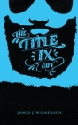The Title IX Guy: Several Short Essays on Masculinity (Both the Good and Bad Kind), Rape Culture, and Other Things We Should Be Talking Cover Image