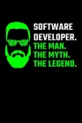 Software Developer. The Man. The Myth. The Legend.: Software Developer Journal Notebook Cover Image