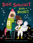 Sadie Sprocket Builds a Rocket Cover Image