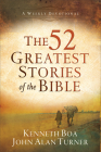 The 52 Greatest Stories of the Bible: A Weekly Devotional Cover Image